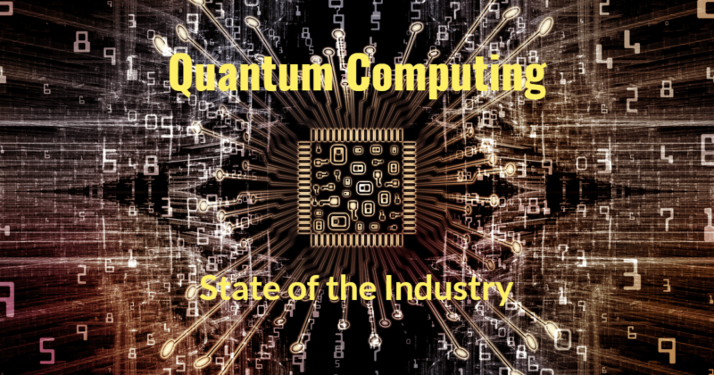 Quantum Computing State of the Industry